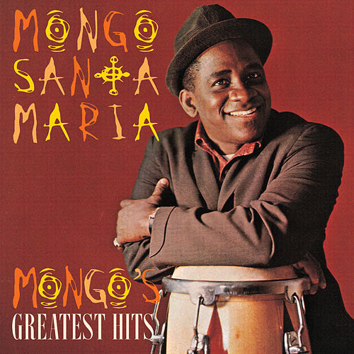Greatest Hits (Fantasy) by Mongo Santamaria