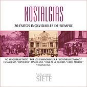 Play & Download Nostalgias, Vol. 7 - 20 Éxitos Inolvidables de Siempre by Various Artists | Napster