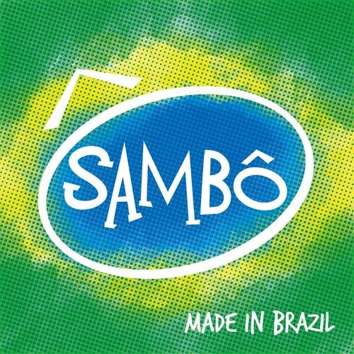 Sambô, Made In Brazil by Grupo Sambô