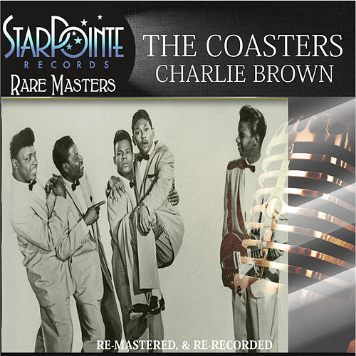 Play & Download Charlie Brown (Re-Mastered) by The Coasters | Napster