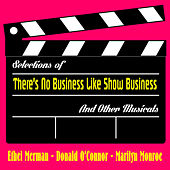 Play & Download Selections of There's No Business Like Show Business and Other Musicals by Various Artists | Napster