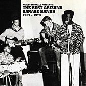 Hadley Murrell Presents The Best Arizona Garage Bands 1967-1970 by Various Artists