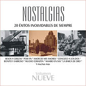 Nostalgias, Vol. 9 - 20 Éxitos Inolvidables de Siempre by Various Artists