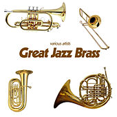 Play & Download Great Jazz Brass by Various Artists | Napster