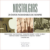Nostalgias, Vol. 6 - 20 Éxitos Inolvidables de Siempre by Various Artists