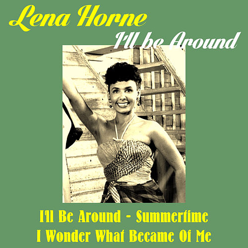 Play & Download I'll Be Around by Lena Horne | Napster