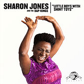 Play & Download Little Boys with Shiny Toys by Sharon Jones & The Dap-Kings | Napster