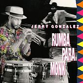 Rumba Para Monk by Jerry Gonzalez