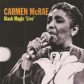 Play & Download Carmen Mcrae - Black Magic 'Live' by Carmen McRae | Napster