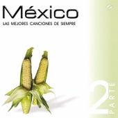 Play & Download México - Las Mejores Canciones de Siempre by Various Artists | Napster