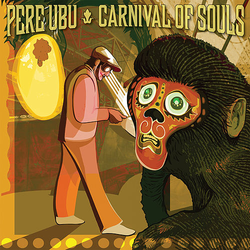 Play & Download Carnival of Souls by Pere Ubu | Napster