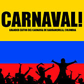 Play & Download Carnaval! Grandes Exitos del Carnaval de Barranquilla, Colombia by Various Artists | Napster