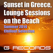 Play & Download Sunset in Greece Lounge Session on the Beach Summer 2014 Chillout Selection by Various Artists | Napster