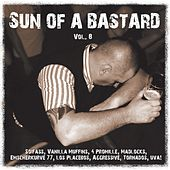 Play & Download Sun of a bastard, Vol. 8 by Various Artists | Napster