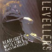 Best Live: Headlights, White Lines, Black Tar Rivers by The Levellers