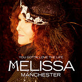 Play & Download You Gotta Love the Life by Melissa Manchester | Napster