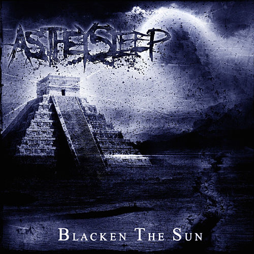 Play & Download Blacken the Sun by As They Sleep | Napster