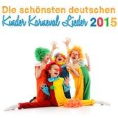 Die schönsten deutschen Kinder Karneval Lieder 2015 by Various Artists