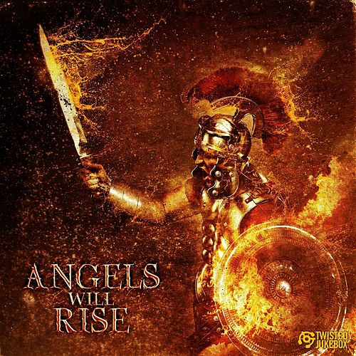 Angels Will Rise by Twisted Jukebox