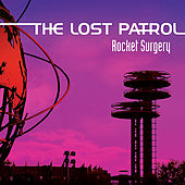 Play & Download Rocket Surgery by The Lost Patrol | Napster