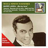 Musical Moments to Remember: Mario Lanza - Be My Love (2014 Digital Remaster) by Mario Lanza
