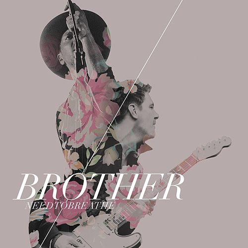 Play & Download Brother by Needtobreathe | Napster