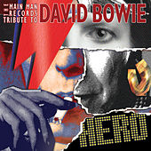 Play & Download Hero: A Main Man Tribute To David Bowie by Various Artists | Napster