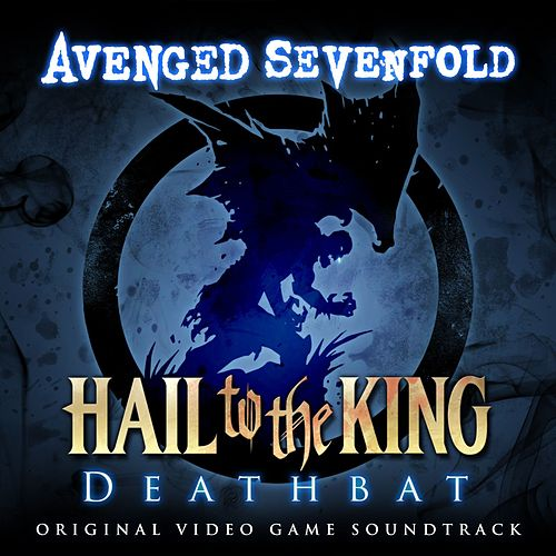 Play & Download Hail To The King: Deathbat by Avenged Sevenfold | Napster