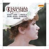 Opera and Operetta Arias: Kincses, Veronika (Soprano) – Kalman, I. / Lehar, F. / Strauss, J. Ii / Zeller, C. / Huszka, J. / Planquette, R. by Veronika Kincses