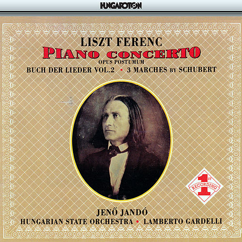 Liszt: Piano Concerto No. 3 / 3 Schubert Marches / Buch Der Lieder, Vol. 2 by Jeno Jando