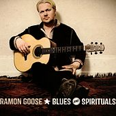 Blues & Spirituals by Ramon Goose