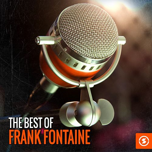 Play & Download The Best of Frank Fontaine by Frank Fontaine | Napster