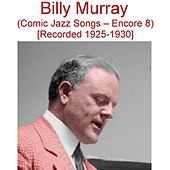 Comic Jazz Songs (Encore 8) [Recorded 1925-1930] by Billy Murray