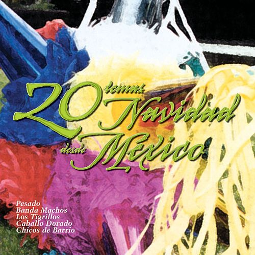 Play & Download Navidad desde Mexico, 20 grandes temas by Various Artists | Napster