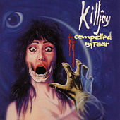 Play & Download Compelled By Fear by KillJoy | Napster