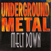Play & Download Underground Metal Meltdown by Various Artists | Napster