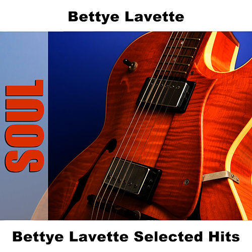 Bettye Lavette Selected Hits by Bettye LaVette