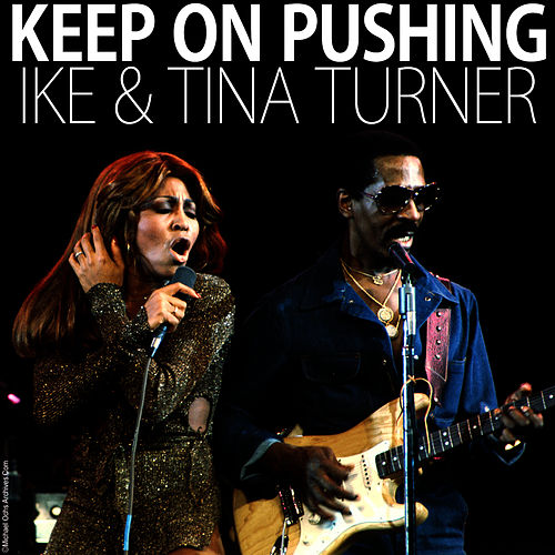 Keep on Pushing by Ike and Tina Turner