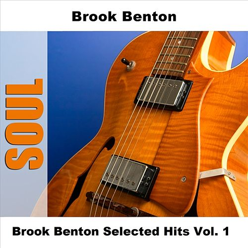Brook Benton Selected Hits Vol. 1 by Brook Benton
