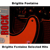 Brigitte Fontaine Selected Hits by Brigitte Fontaine