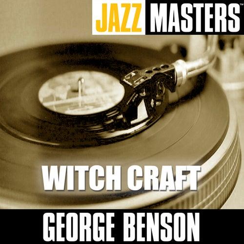 Jazz Masters: Witch Craft von George Benson