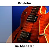 Go Ahead On von Dr. John