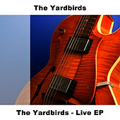 Play & Download Live EP by The Yardbirds | Napster
