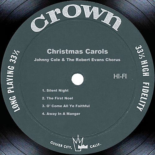 Play & Download Christmas Carols by Johnny Cole and The Robert Evans Chorus | Napster