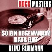 Rock Masters: So Ein Regenwurm Hats Gut by Heinz Rühmann