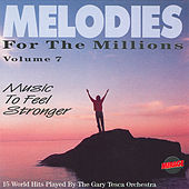 Play & Download Melodies For The Millions Part 7 by Various Artists | Napster