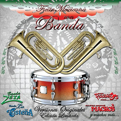 Fiesta Mexicana Con La Banda by Various Artists