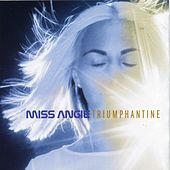 Play & Download Triumphantine by Miss Angie | Napster