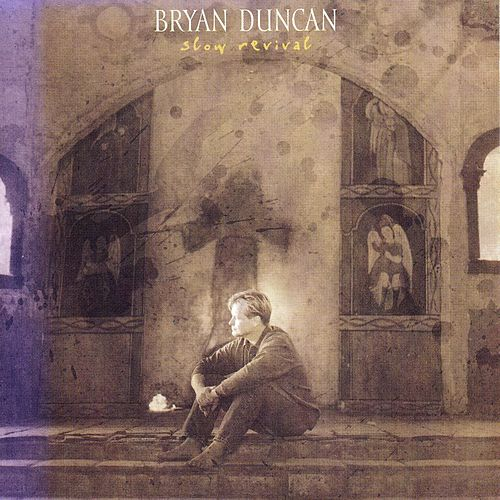 Play & Download Slow Revival by Bryan Duncan | Napster