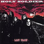 Play & Download Last Train by Holy Soldier | Napster